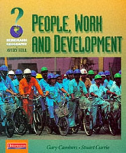 Avery Hill Geography: People, Work and Development Student Book (Heinemann Geography for Avery Hill (for OCR B)) By Gary Cambers