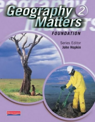 Geography Matters 2 Foundation Pupil Book: Foundation 2 Edited by Paul Brooker