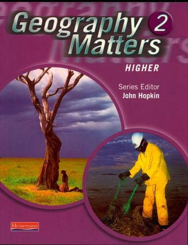 Geography Matters 2 Higher: Higher 2 Edited by Nicola Arber