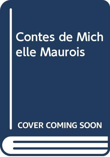 Contes de Michelle Maurois By Edited by Walter Meiden
