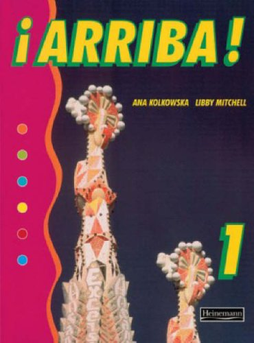 Arriba! 1 Pupil Book. By Ana Kolkowska