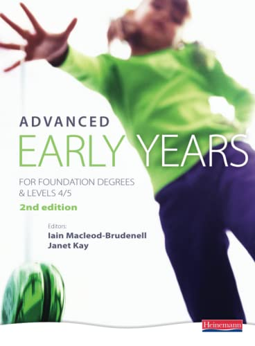 Advanced Early Years: for Foundation Degrees and Levels 4/5 by Iain MacLeod-Brudenell