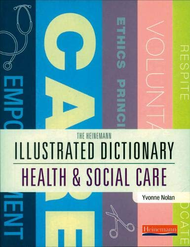 Illustrated Dictionary of Health and Social Care By Edited by Yvonne Nolan