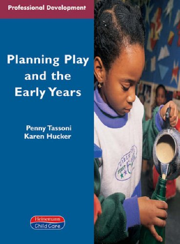 Planning Play and the Early Years By Penny Tassoni