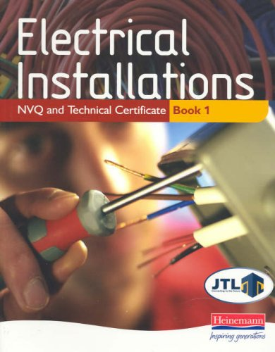 Electrical Installations NVQ and Technical Certificate Book 1 By JTL