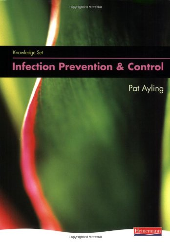 Knowledge Set for Infection Prevention and Control By Edited by Pat Ayling