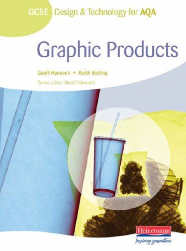 GCSE Design and Technology for AQA: Graphic Products Student Book By Edited by Geoff Hancock