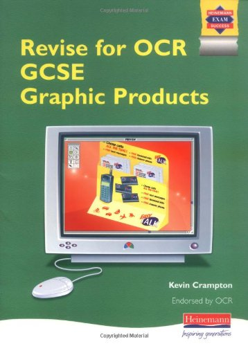Revise for OCR GCSE Graphic Products By Kevin Crampton