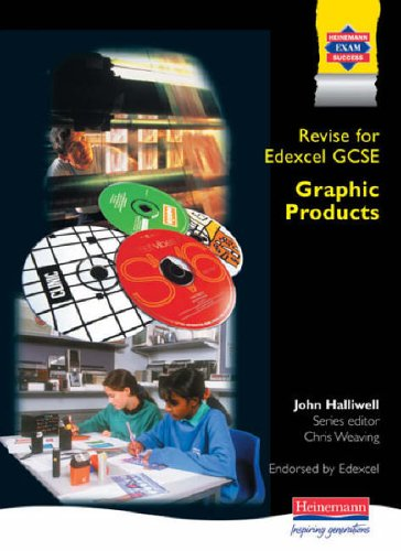 Revise for Edexcel GCSE Graphic Products By John Halliwell