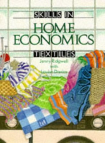 Skills in Home Economics: Textiles By Jenny Ridgwell
