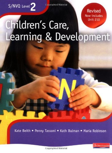 S/NVQ Level 2 Children's Care, Learning and Development: Candidate Handbook (S/NVQ Children's Care  Learning and Development) Edited by Kate Beith