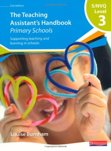 S/NVQ Level 3 Teaching Assistant's Handbook: Primary Schools (NVQ/SVQ Teaching Assistants: Supporting teaching and learning in schools) By Edited by Louise Burnham