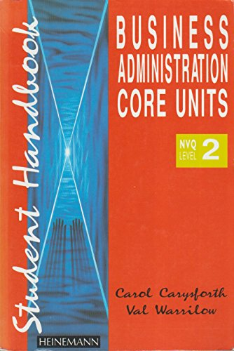 Business Administration: NVQ Level 2: Core Units: Student Handbook by Carol Carysforth