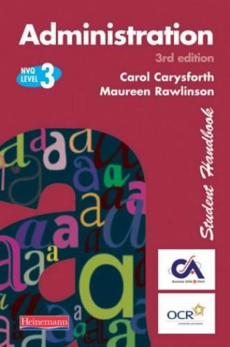 S/NVQ Administration Level 3 Student Handbook By Carol Carysforth