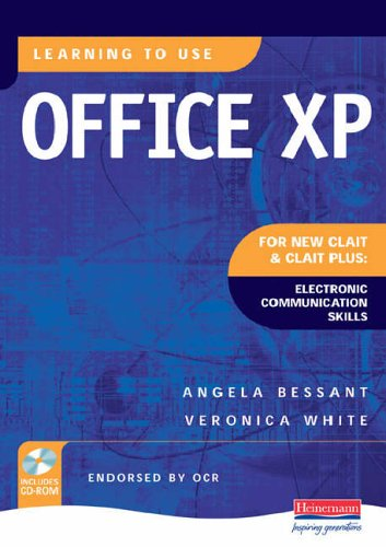 Learning to Use Office XP for CLAIT and CLAIT Plus:  Electronic Communication Skills By white Bessant