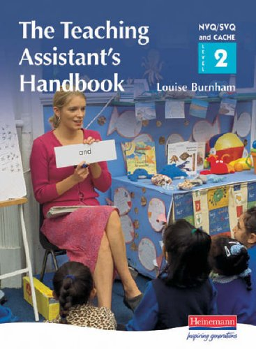 S/NVQ Level 2 Teaching Assistant's Handbook: A Handbook for NVQ/SVQ and CACHE Level 2 (S/NVQ Teaching Assistants) By Louise Burnham