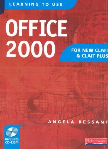 Learning to Use Office 2000 for New CLAIT and CLAIT Plus Student Book & CD-ROM By Angela Bessant