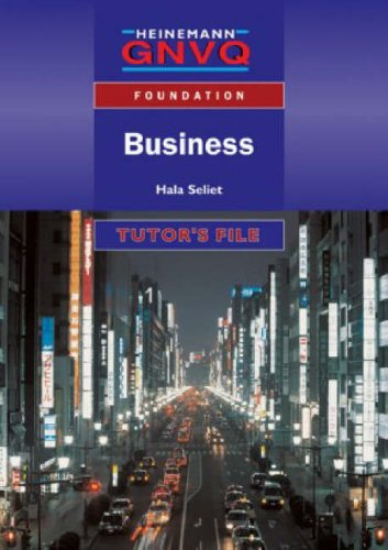 Foundation GNVQ Business Tutor Resource File By Hala Seliet