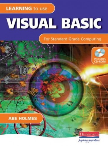 Learning to Use Visual Basic By Abe Holmes