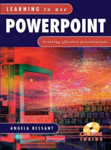 Learning to Use Powerpoint Student Handbook with CD-ROM By Angela Bessant