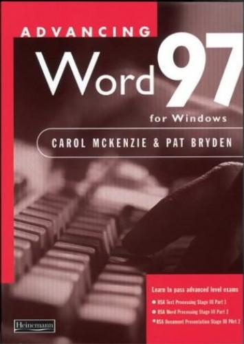 Advancing Word 97 for Windows By Carol McKenzie