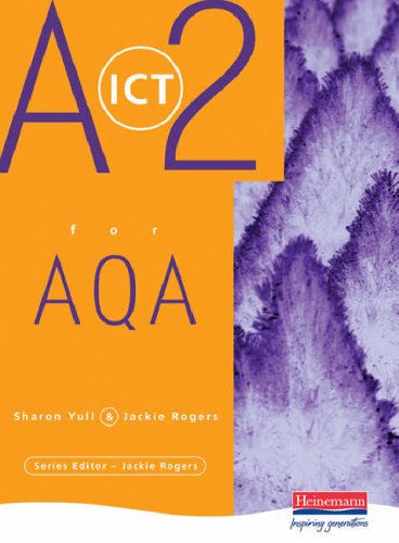 A2 Level ICT for AQA By Sharon Yull