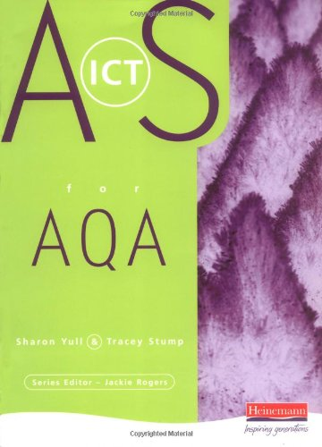 AS Level ICT for AQA by Sharon Yull