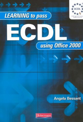 Learning to Pass ECDL Using Office 2000 (revised edition    ) By Angela Bessant