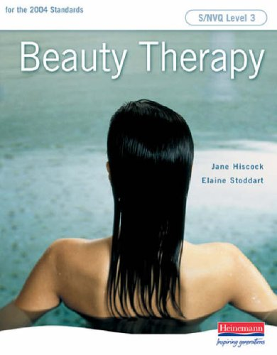Beauty Therapy S/NVQ Level 3 (S/NVQ Beauty Therapy for Levels 1 2 and 3) By Jane Hiscock