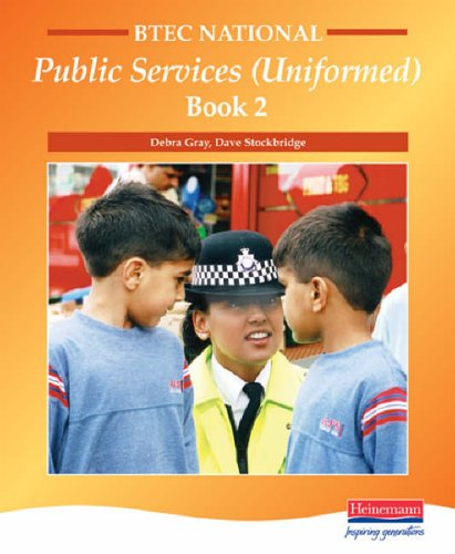 BTEC National in Public Services - Student Book 2: Student Book Level 2 (BTEC National Uniformed Public Services) By Debra Gray