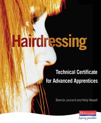 Hairdressing: Technical Certificate for Advanced Apprentices By Brenda Leonard