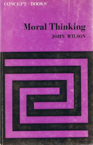 Moral Thinking (Concept Books) By John Wilson