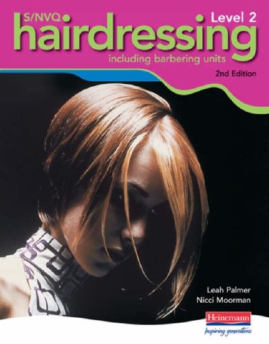 S/NVQ Level 2 Hairdressing - 2nd edition (S/NVQ Hairdressing for Levels 1 2 and 3) Edited by Leah Palmer