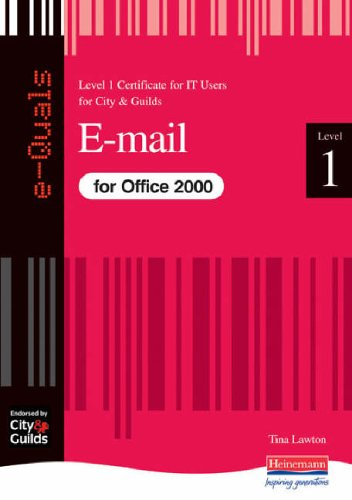 E-Mail IT Level 1 Certificate City & Guilds e-Quals Office 2000 By Tina Lawton