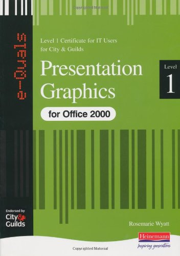 Presentation Graphics IT Level 1 Certificate City & Guilds e-Quals Office 2000 By Rosemarie Wyatt