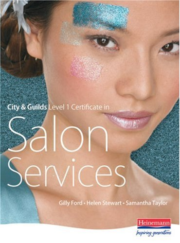 City & Guilds Level 1 Certificate in Salon Services (S/NVQ Hairdressing for Levels 1  2 and 3) By Samantha Taylor