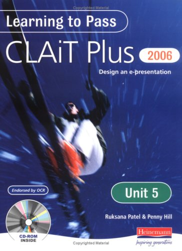 Learning to Pass CLAIT Plus 2006 (Level 2) UNIT 5 Designing an e-Presentation By Penny Hill