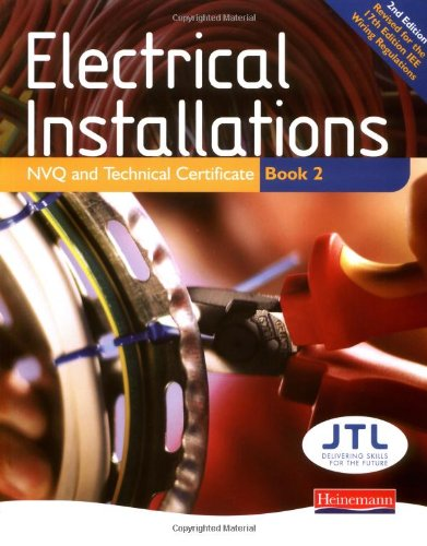 Electrical Installations NVQ and Technical Certificate Book 2 By Edited by John Blaus