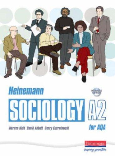 Heinemann Sociology for AQA A2 Student Book with CDROM By Warren Kidd