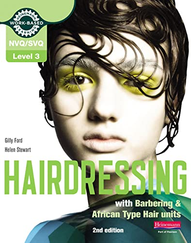 Level 3 (NVQ/SVQ) Diploma in Hairdressing (inc Barbering & African-type Hair units) Candidate Handbook by Gilly Ford