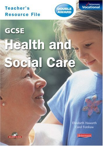 GCSE Health & Social Care Teacher's Resource File & CD-ROM By Elizabeth Haworth