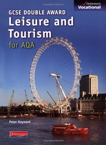GCSE Leisure & Tourism AQA Student Book By Peter Hayward