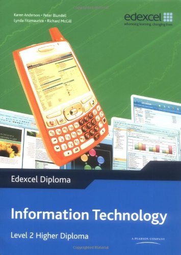 Edexcel Diploma: Information Technology: Level 2 Higher Diploma Student Book By Karen Anderson