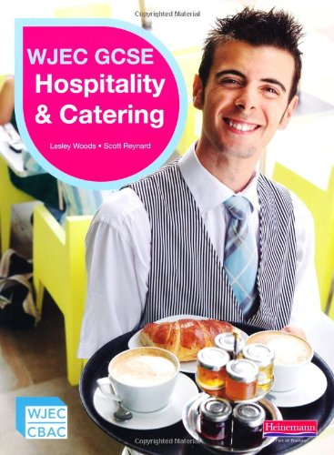 WJEC GCSE Hospitality & Catering Student Book By Lesley Woods
