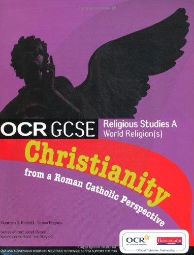 GCSE OCR Religious Studies A: Christianity from a Roman Catholic Perspective Student Book By Edited by Jon Mayled
