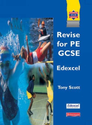 Revise GCSE PE for Edexcel By Tony Scott