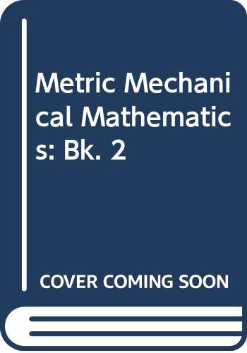 Metric Mechanical Mathematics By A.J. Raven