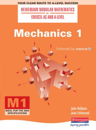 Heinemann Modular Maths For Edexcel AS & A Level Mechanics 1 (M1) By John Hebborn