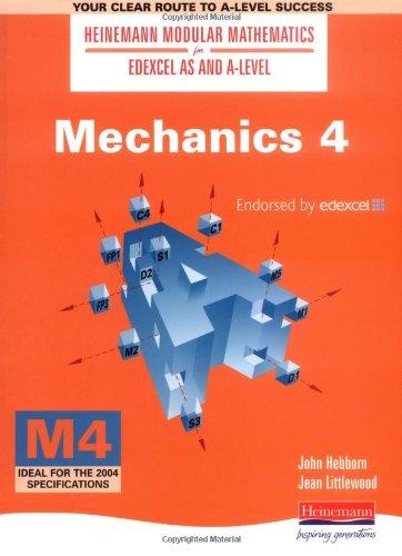 Heinemann Modular Maths for Edexcel AS & A Level Mechanics 4 (M4): 4 by John Hebborn