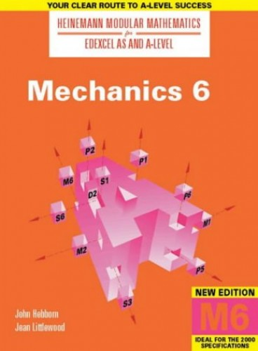 Heinemann Modular Maths For Edexcel AS & A Level Mechanics 6 (M6) By John Hebborn